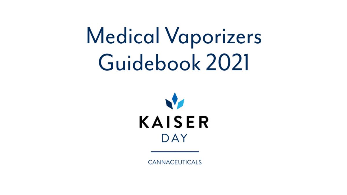 Medical Cannabis Vaporizers Guidebook (2021)Kaiser Day Cannaceuticals