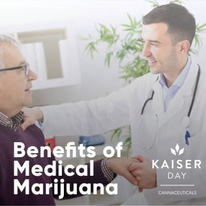 benefits of medical marijuanaKaiser Day Cannaceuticals
